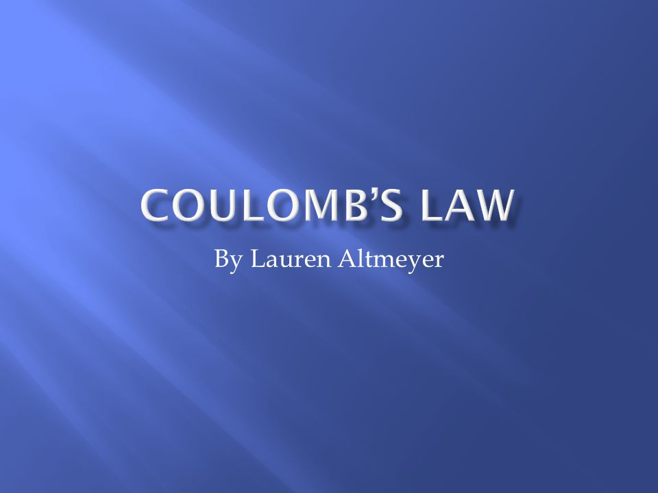 Coulombs Law Law that describes the attraction between two charged particles – Opposite charges will produce an attractive force while similar charges will produce a repulsive force.