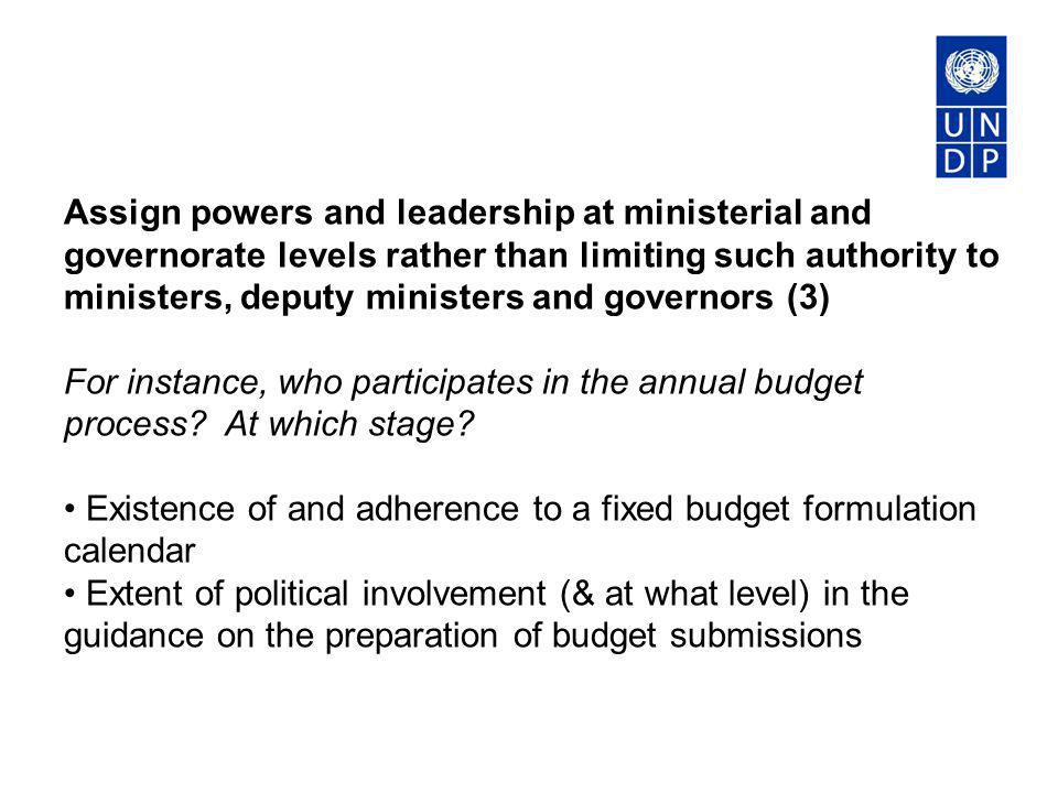 Assign powers and leadership at ministerial and governorate levels rather than limiting such authority to ministers, deputy ministers and governors (3
