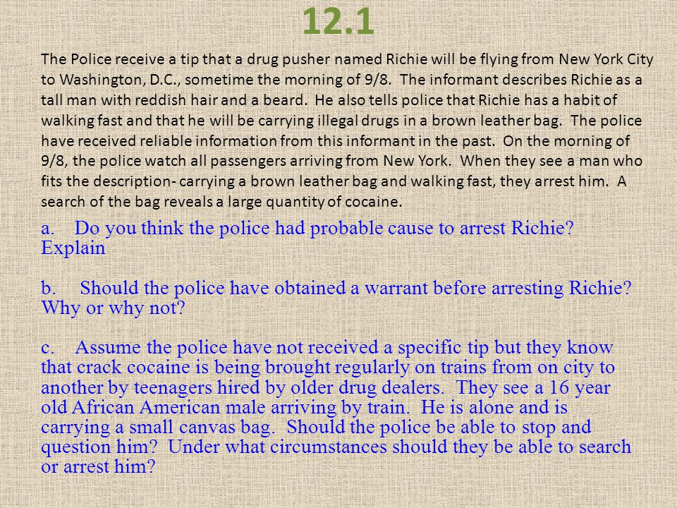 12.1 a.Do you think the police had probable cause to arrest Richie.