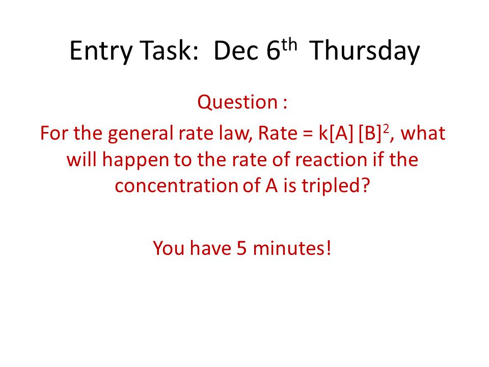 Agenda: Go through the answers to Rate Law ws #1 Walkthrough NOTES Ch.