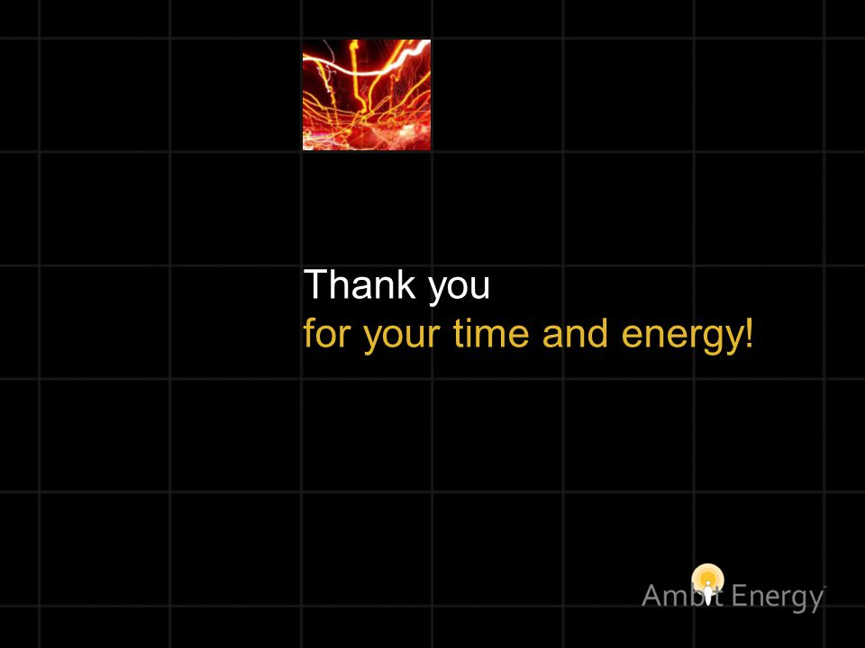 Thank you for your time and energy!