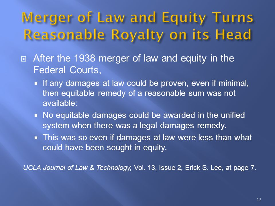 After the 1938 merger of law and equity in the Federal Courts, If any damages at law could be proven, even if minimal, then equitable remedy of a reasonable sum was not available: No equitable damages could be awarded in the unified system when there was a legal damages remedy.