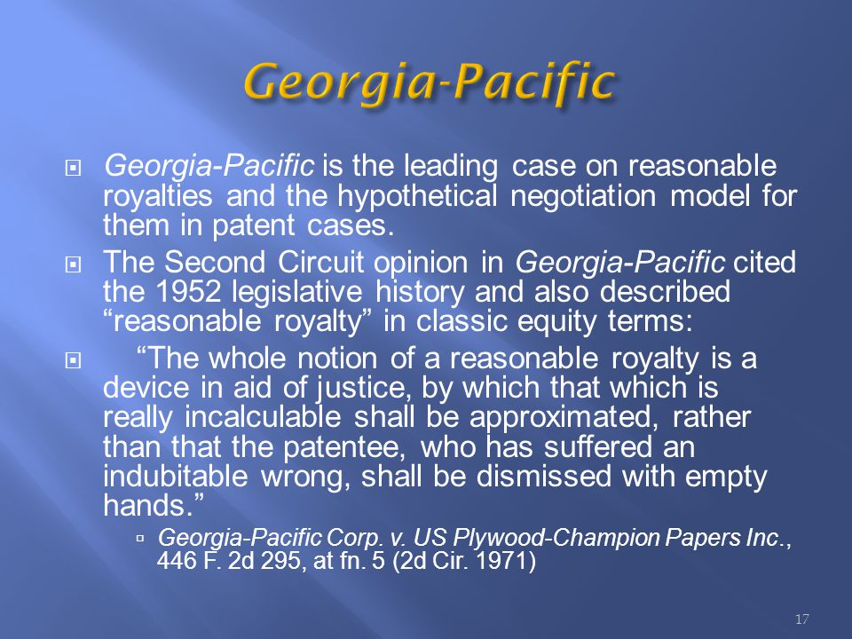 Georgia-Pacific is the leading case on reasonable royalties and the hypothetical negotiation model for them in patent cases.