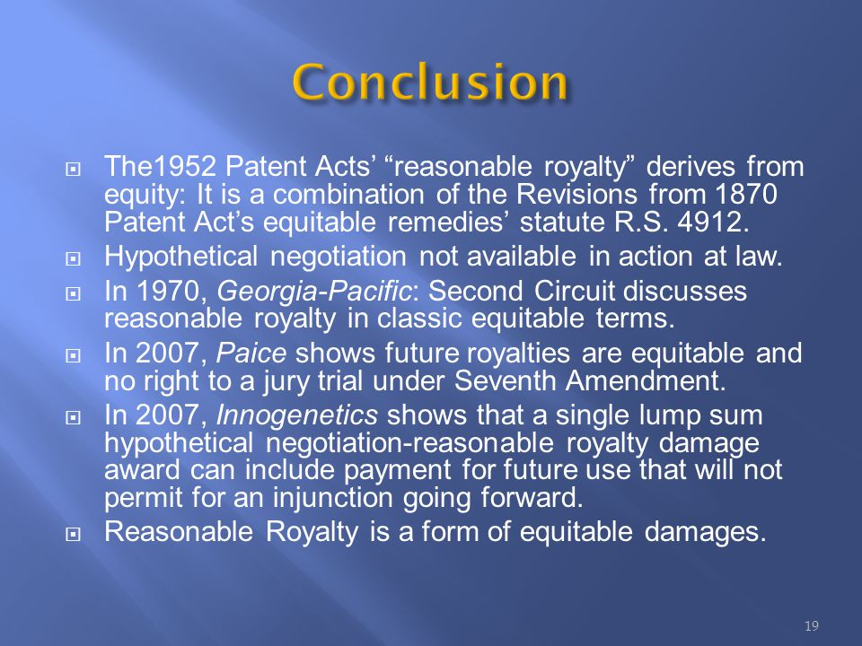 The1952 Patent Acts reasonable royalty derives from equity: It is a combination of the Revisions from 1870 Patent Acts equitable remedies statute R.S.