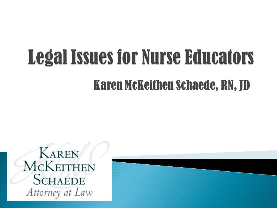 Karen McKeithen Schaede, RN, JD