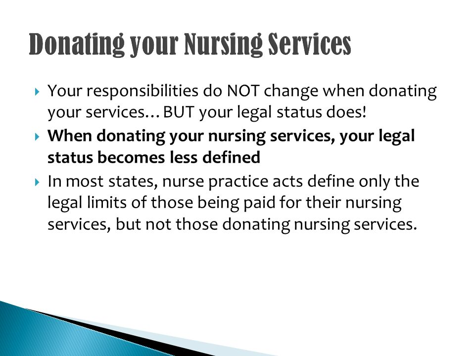 Your responsibilities do NOT change when donating your services…BUT your legal status does.