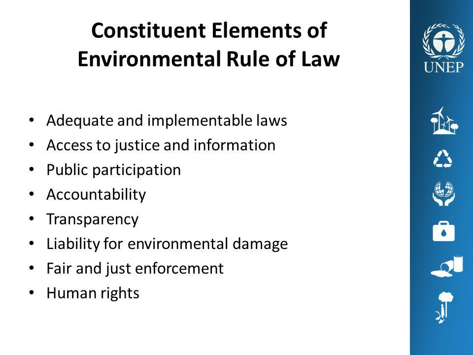 Environmental Rule of Law as a Key to Sustainable Development World Congress on Justice, Governance and Law for Environmental Sustainability: Critical nexus between the rule of law and environmental sustainability in the context of sustainable development Rio+20 UN Conference on Sustainable Development: Democracy, good governance and the rule of law as essential for sustainable development