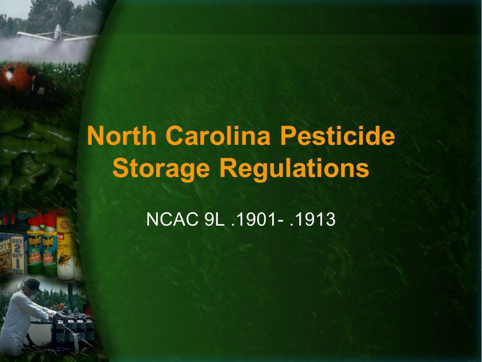 North Carolina Pesticide Storage Regulations NCAC 9L.1901-.1913