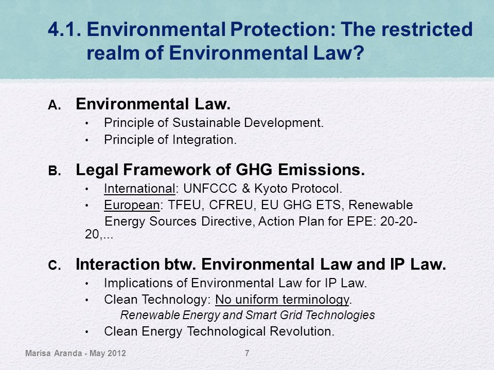 4.1. Environmental Protection: The restricted realm of Environmental Law? A. Environmental Law. Principle of Sustainable Development. Principle of Int
