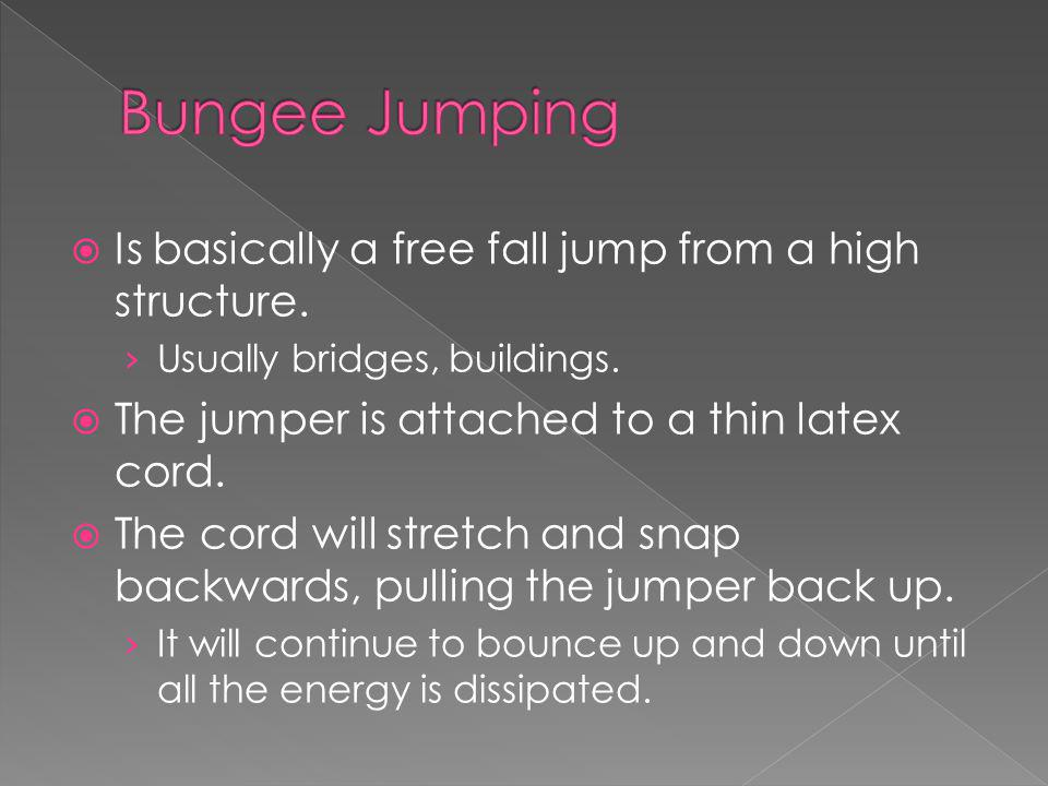 Is basically a free fall jump from a high structure.