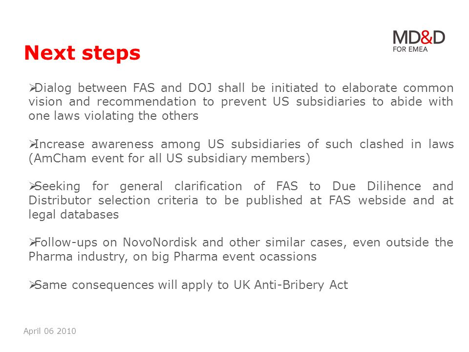 Next steps April 06 2010 Dialog between FAS and DOJ shall be initiated to elaborate common vision and recommendation to prevent US subsidiaries to abi