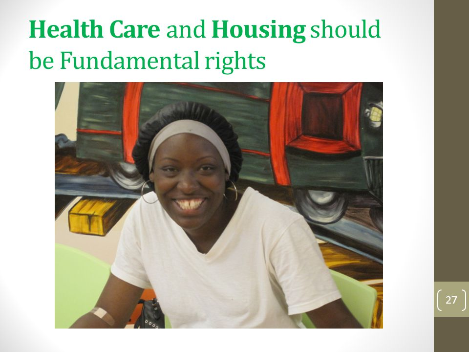 Health Care and Housing should be Fundamental rights 27