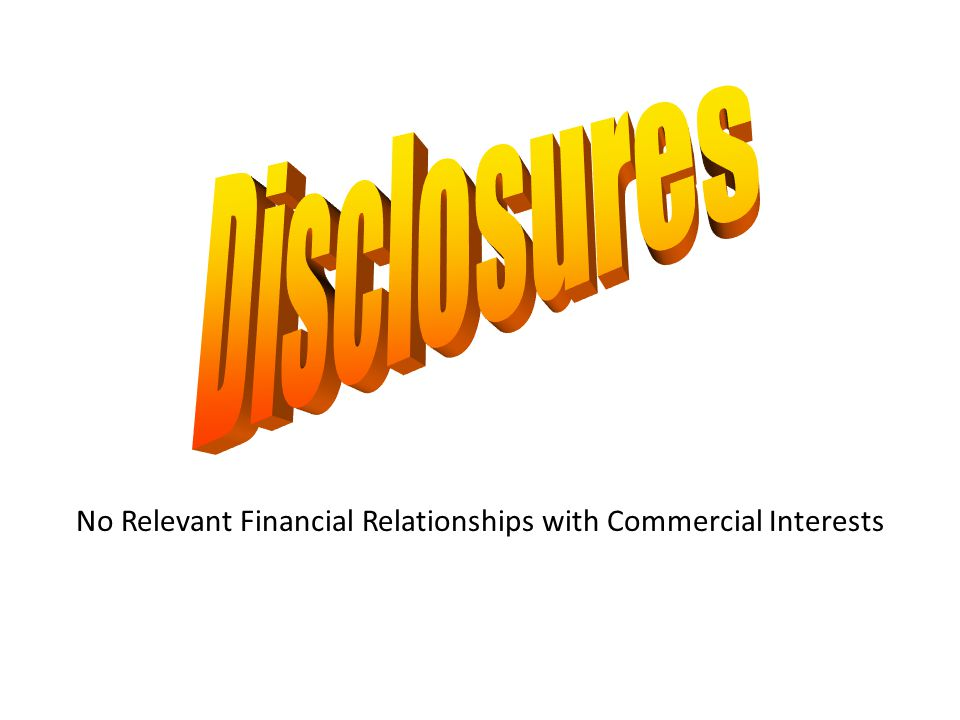 No Relevant Financial Relationships with Commercial Interests