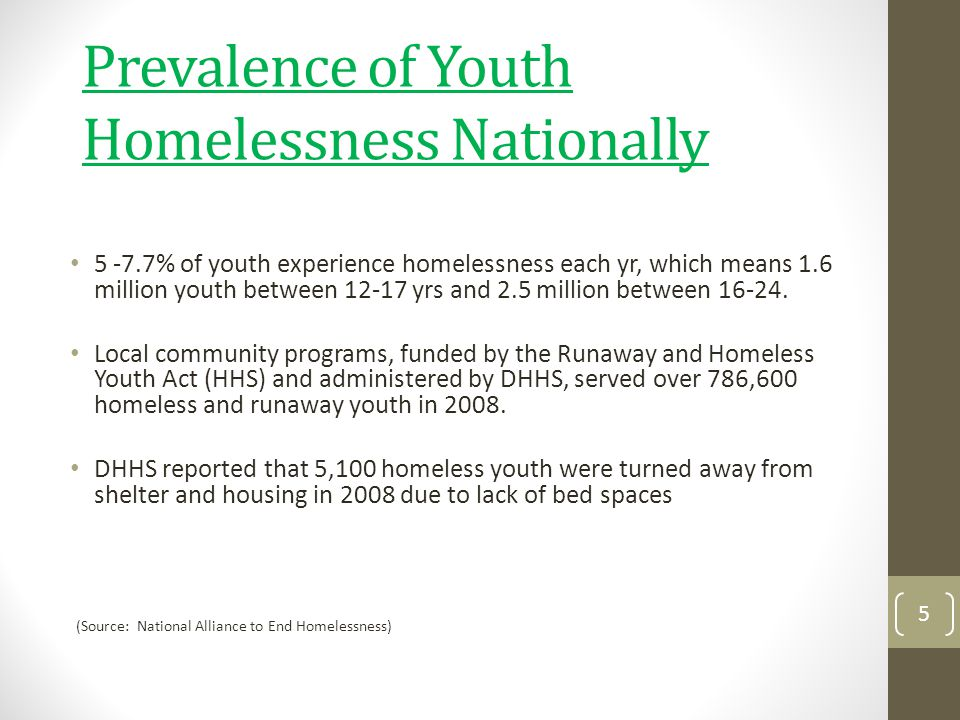 Prevalence of Children & Youth Homelessness in Maryland According to the National Center on Family Homelessness: Maryland ranks 18 th in the Nation in child homelessness(0-18 y.o.) In 2010, there were an estimated 12,810 children/youth experiencing homelessness in Maryland.