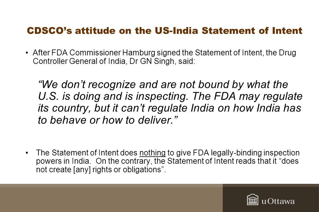 CDSCOs attitude on the US-India Statement of Intent After FDA Commissioner Hamburg signed the Statement of Intent, the Drug Controller General of Indi