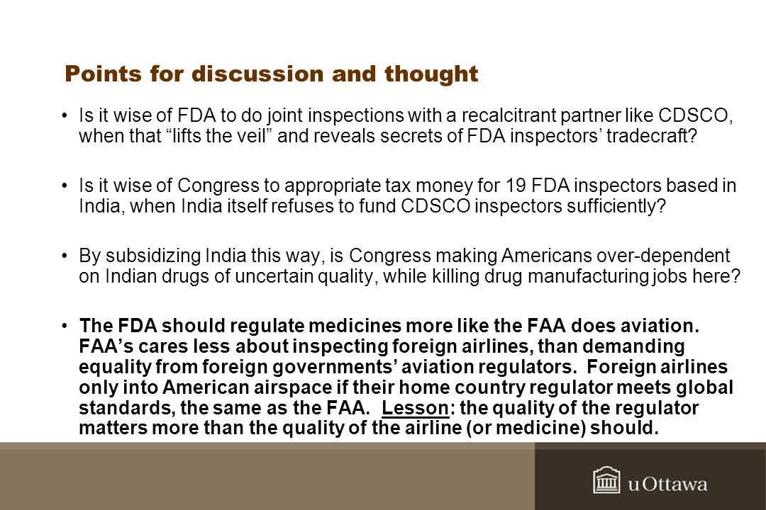 Points for discussion and thought Is it wise of FDA to do joint inspections with a recalcitrant partner like CDSCO, when that lifts the veil and reveals secrets of FDA inspectors tradecraft.