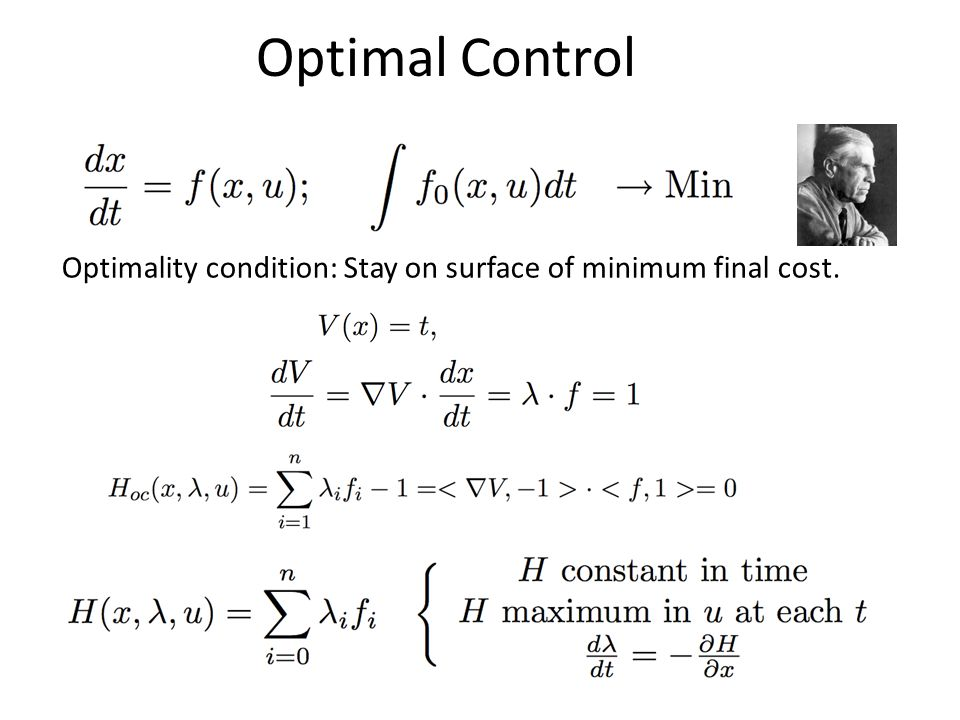Optimal Control Optimality condition: Stay on surface of minimum final cost.