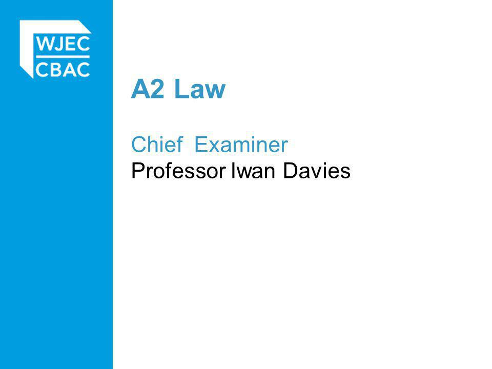 A2 Law Chief Examiner Professor Iwan Davies