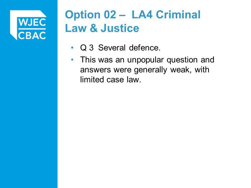 Option 02 – LA4 Criminal Law & Justice Q 3 Several defence.