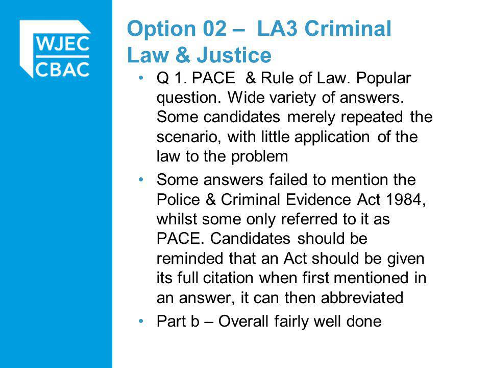 Option 02 – LA3 Criminal Law & Justice Q 1. PACE & Rule of Law.