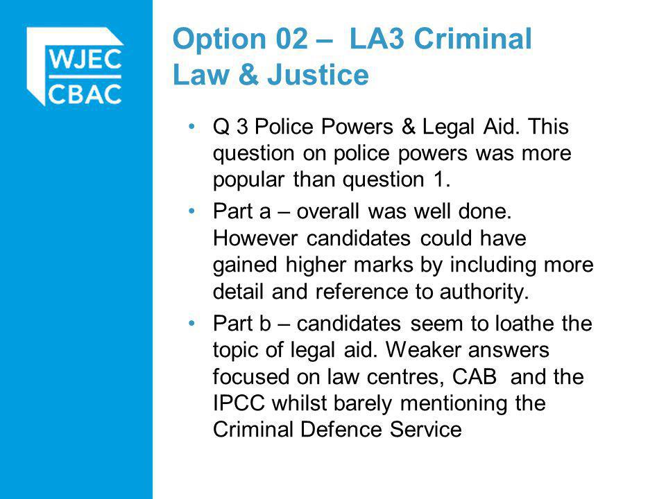 Option 02 – LA3 Criminal Law & Justice Q 3 Police Powers & Legal Aid.