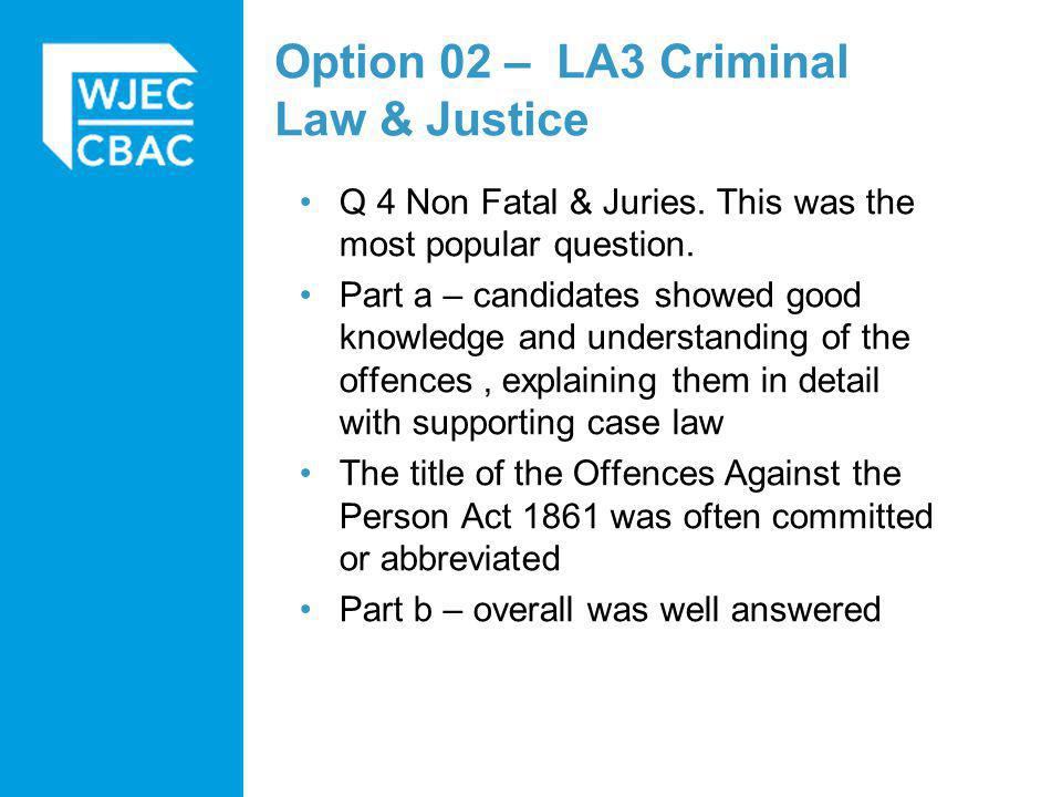 Option 02 – LA3 Criminal Law & Justice Q 4 Non Fatal & Juries.