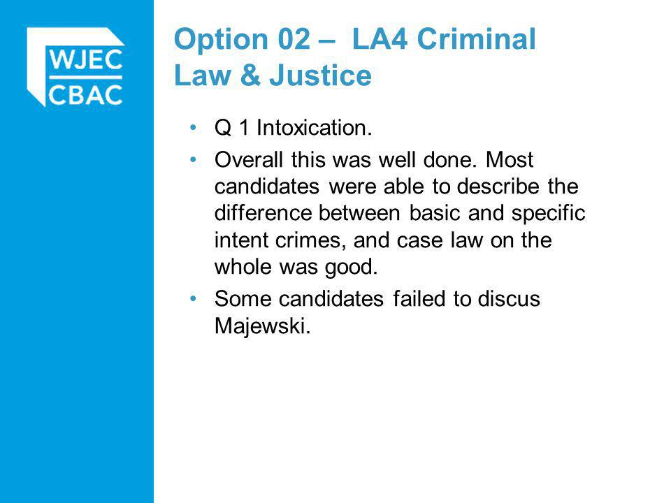 Option 02 – LA4 Criminal Law & Justice Q 1 Intoxication.