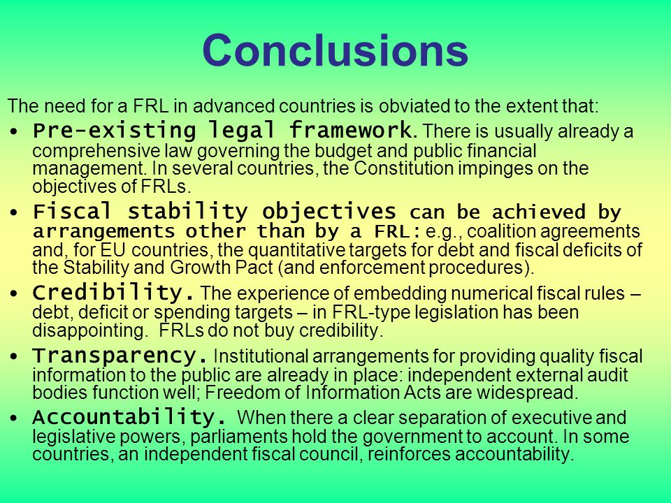 Conclusions The need for a FRL in advanced countries is obviated to the extent that: Pre-existing legal framework.