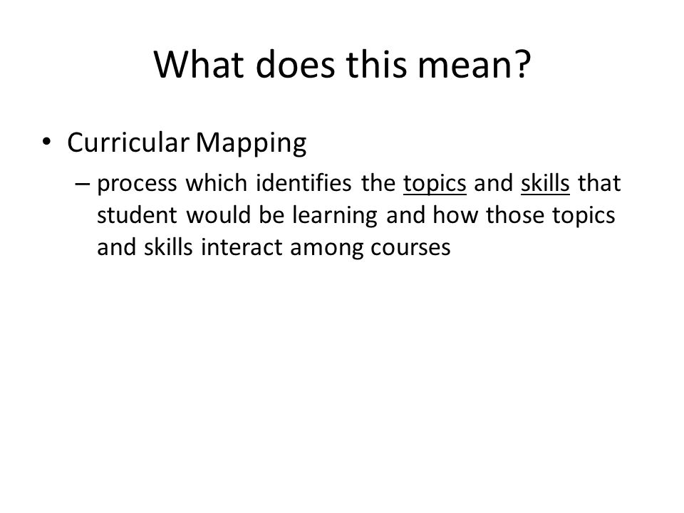 Curricular Mapping Topics (specific to each course) Skills – Case analysis – Problem solving – Oral advocacy – Legal writing – Document drafting – Use and interpretation of statutes – Litigation Skill – Negotiation – Interviewing