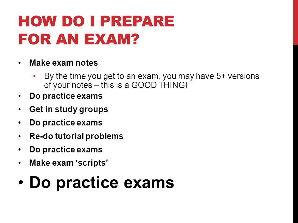 HOW DO I PREPARE FOR AN EXAM.