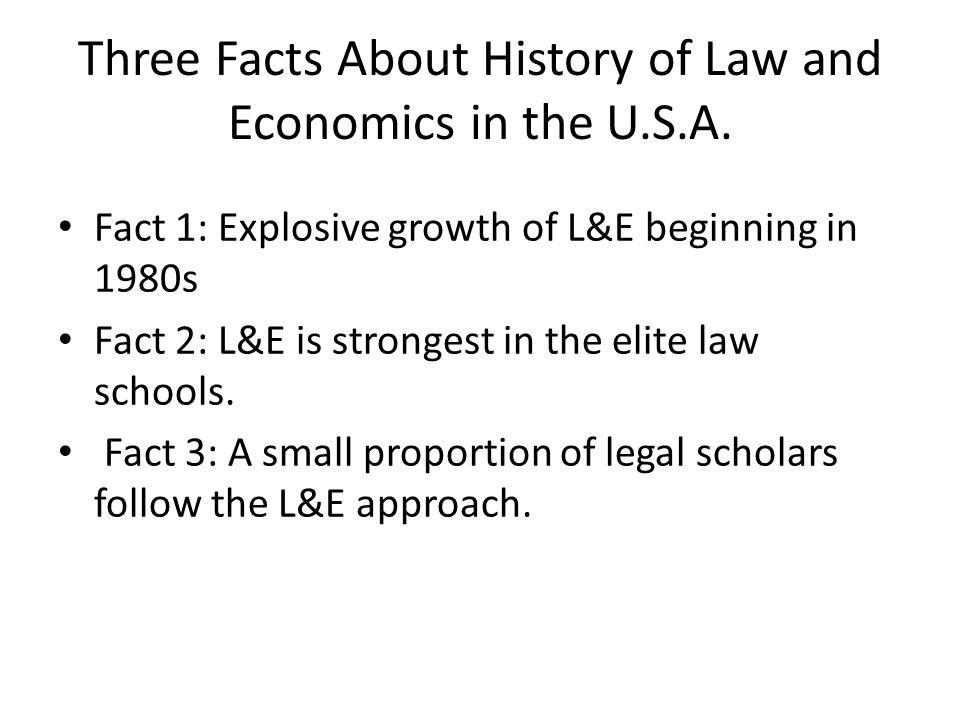 Fact 1: Explosive growth of L&E beginning in 1980s – Scholarship (citation studies –Landes) – Institutions (journals, associations, professors)