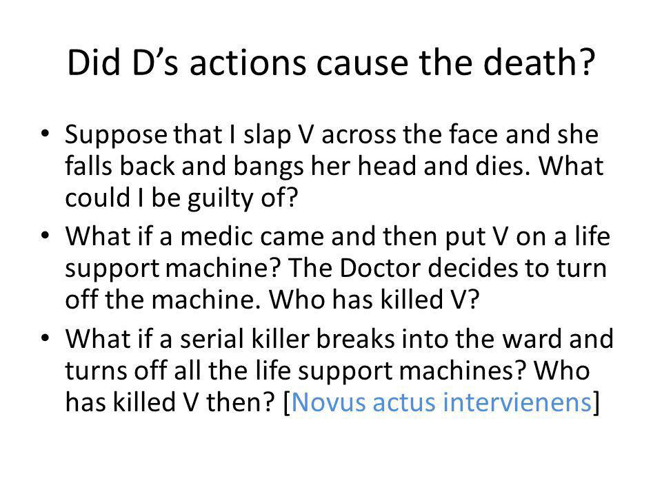 Did Ds actions cause the death.