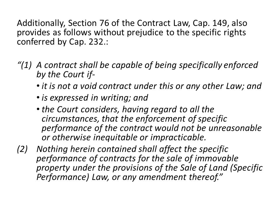 Additionally, Section 76 of the Contract Law, Cap.