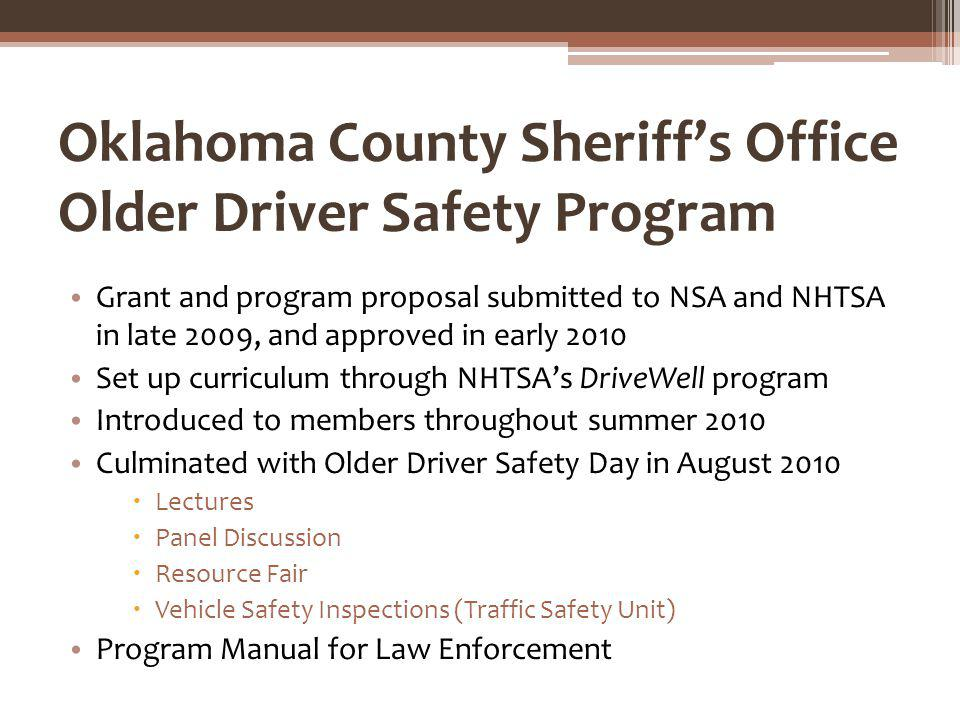 Oklahoma County Sheriffs Office Older Driver Safety Program Grant and program proposal submitted to NSA and NHTSA in late 2009, and approved in early