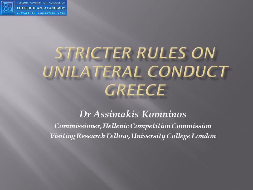 Dr Assimakis Komninos Commissioner, Hellenic Competition Commission Visiting Research Fellow, University College London
