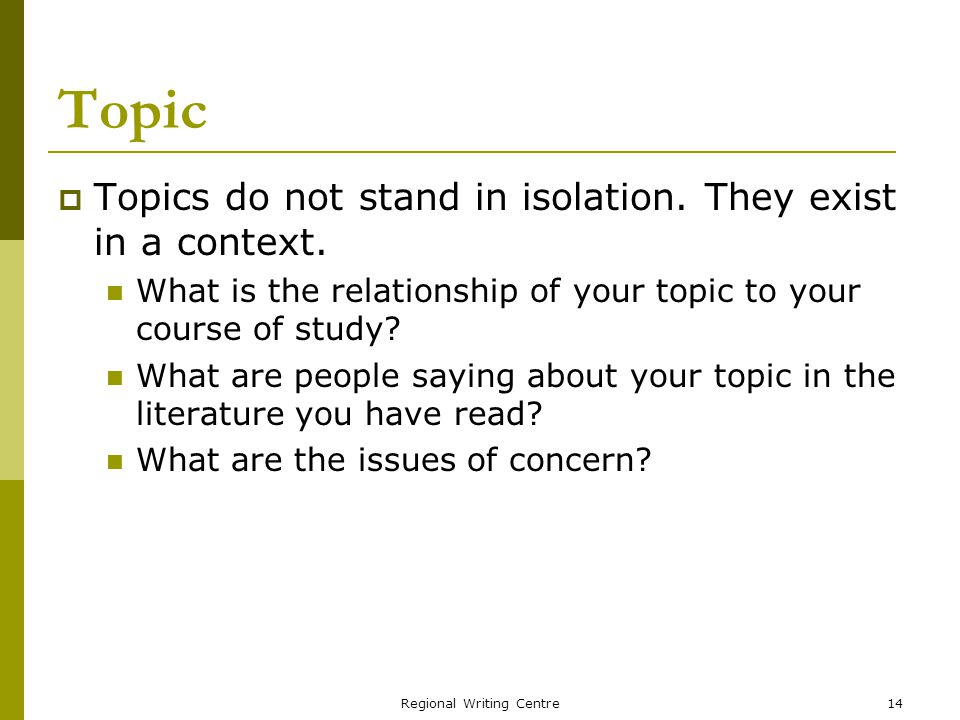 Regional Writing Centre14 Topic Topics do not stand in isolation.