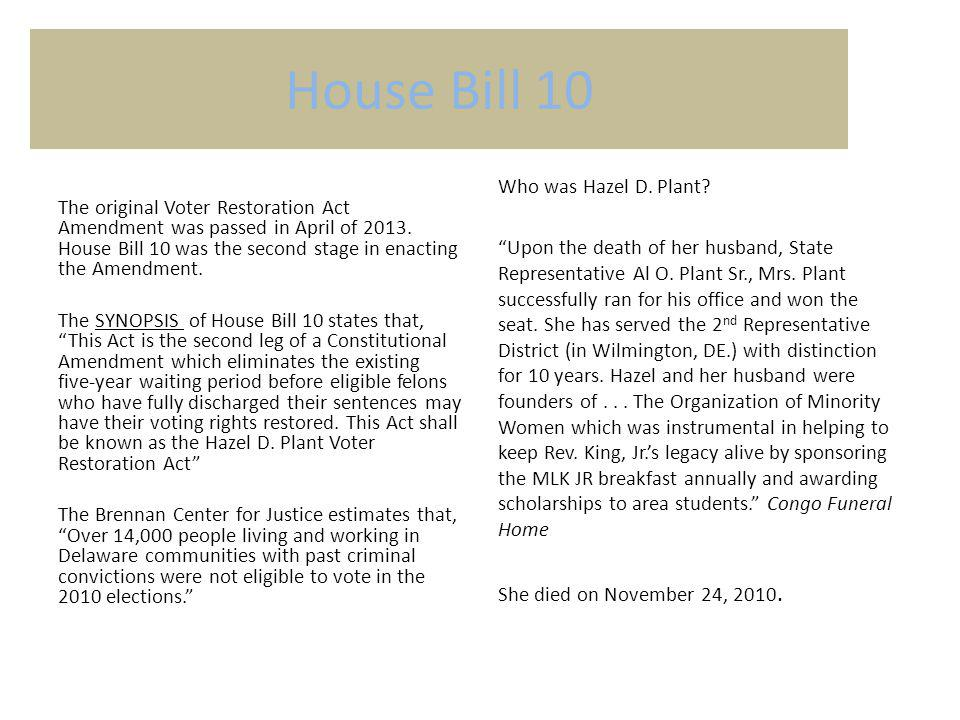 House Bill 10 The original Voter Restoration Act Amendment was passed in April of 2013.