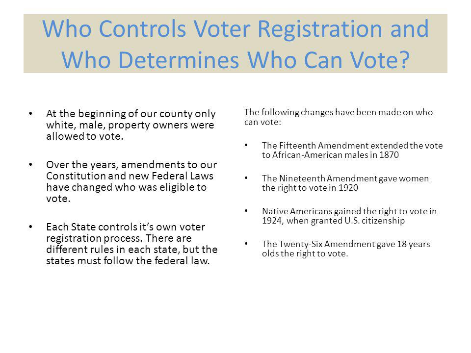 Who Controls Voter Registration and Who Determines Who Can Vote.