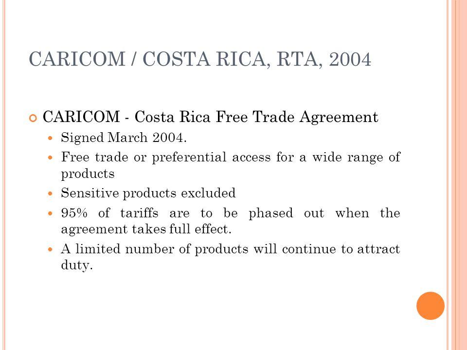 A SPECIAL C ASE : B ILATERAL FREE TRADE AGREEMENTS CARICOM-Venezuela (1992) CARICOM-Columbia (1994) CARICOM-Dominican Republic (1998) CARICOM-Cuba (20