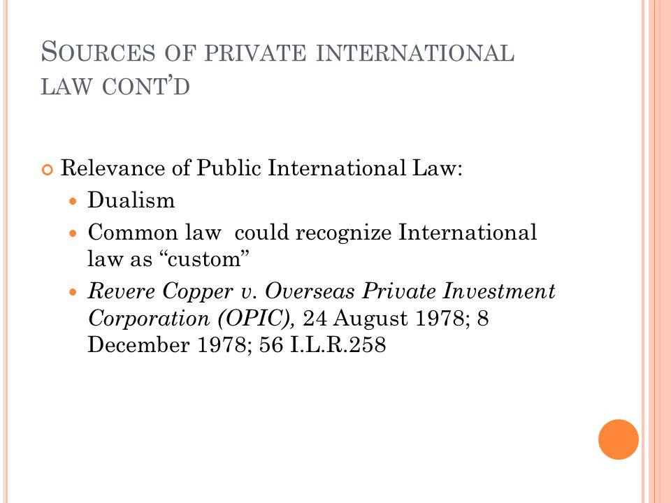 C ARIBBEAN COMMUNITY LAW AND PRIVATE INTERNATIONAL LAW Sources of private international law Common law Legislation Constitution