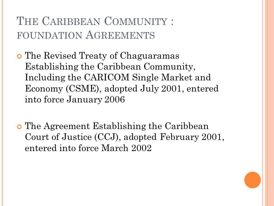O UTLINE OF PRESENTATION Caribbean Community Law CARICOM Law and Public International Law CARICOM Law and Private International Law Role of Caribbean