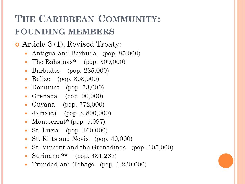 T HE C ARIBBEAN C OMMUNITY : FOUNDATION A GREEMENTS The Revised Treaty of Chaguaramas Establishing the Caribbean Community, Including the CARICOM Sing