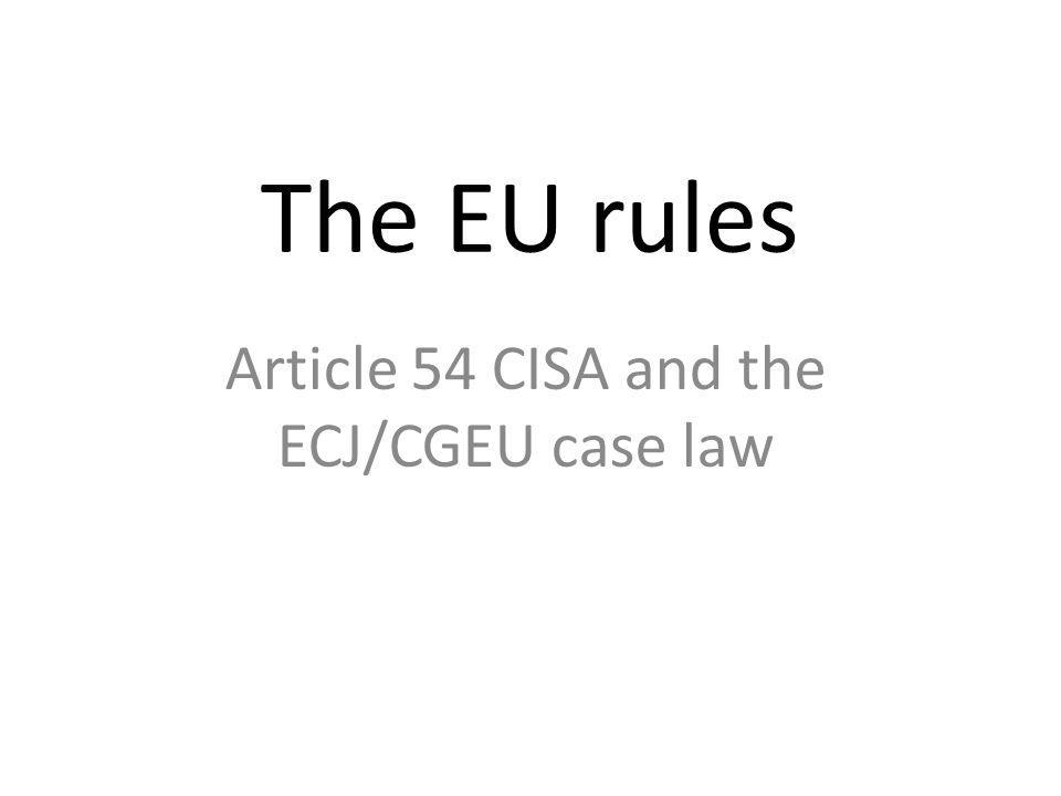 The EU rules Article 54 CISA and the ECJ/CGEU case law