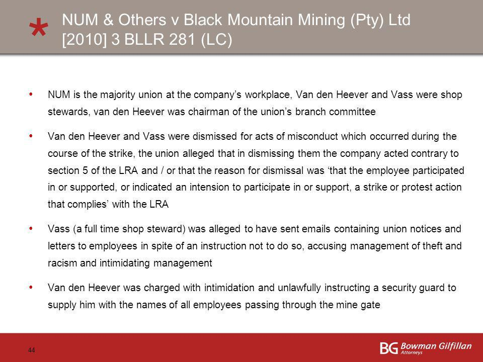 44 NUM & Others v Black Mountain Mining (Pty) Ltd [2010] 3 BLLR 281 (LC) NUM is the majority union at the companys workplace, Van den Heever and Vass