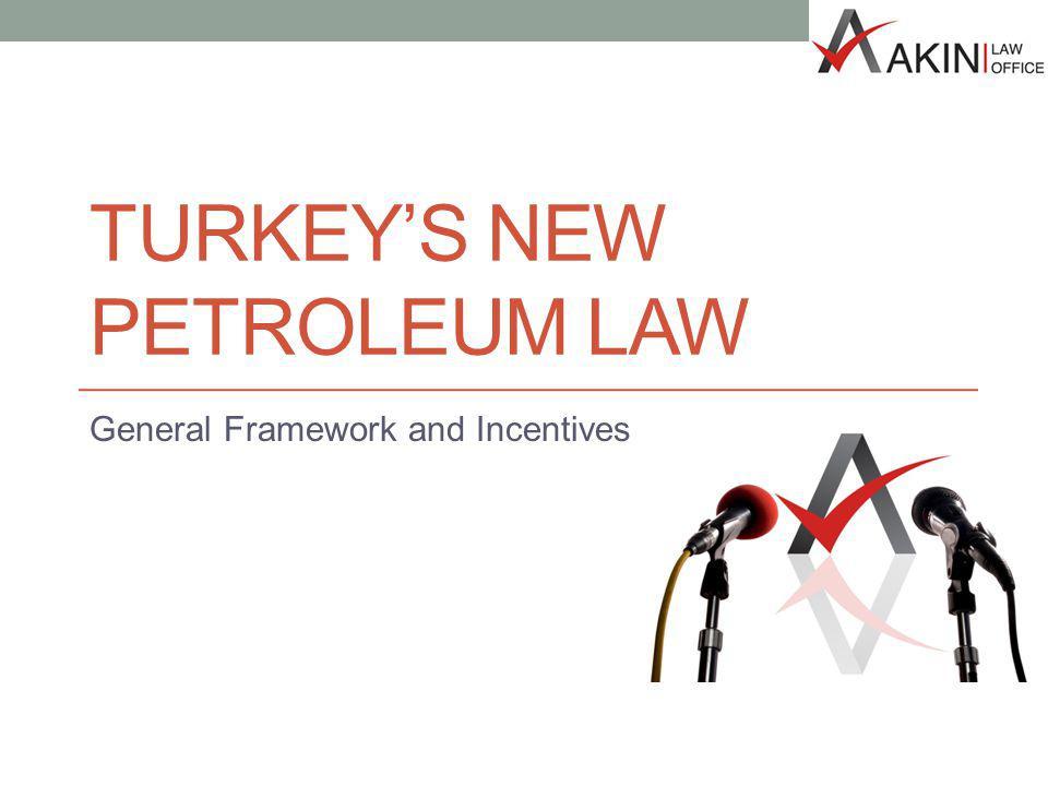 Contents I.Historical Background of Turkish Petroleum Legislation II.