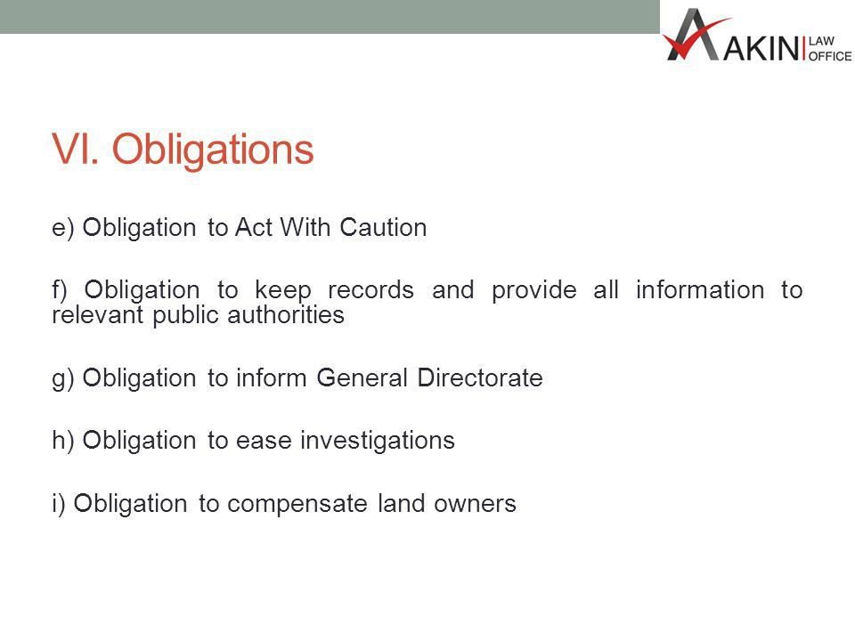 VI. Obligations e) Obligation to Act With Caution f) Obligation to keep records and provide all information to relevant public authorities g) Obligati