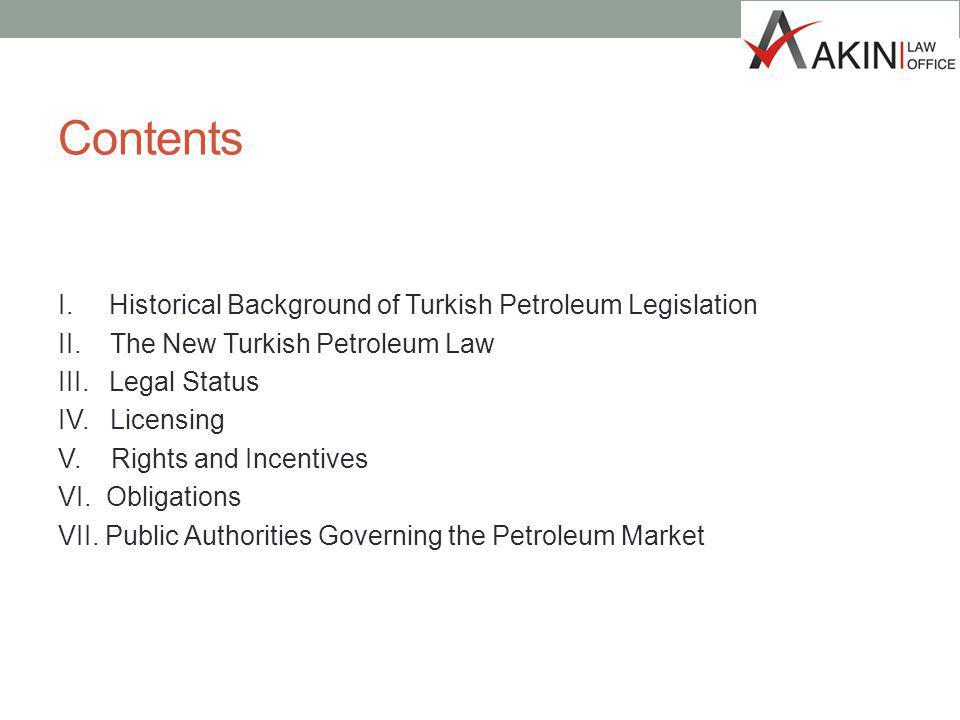 I.Historical Background of Turkish Petroleum Legislation Petroleum Law No.