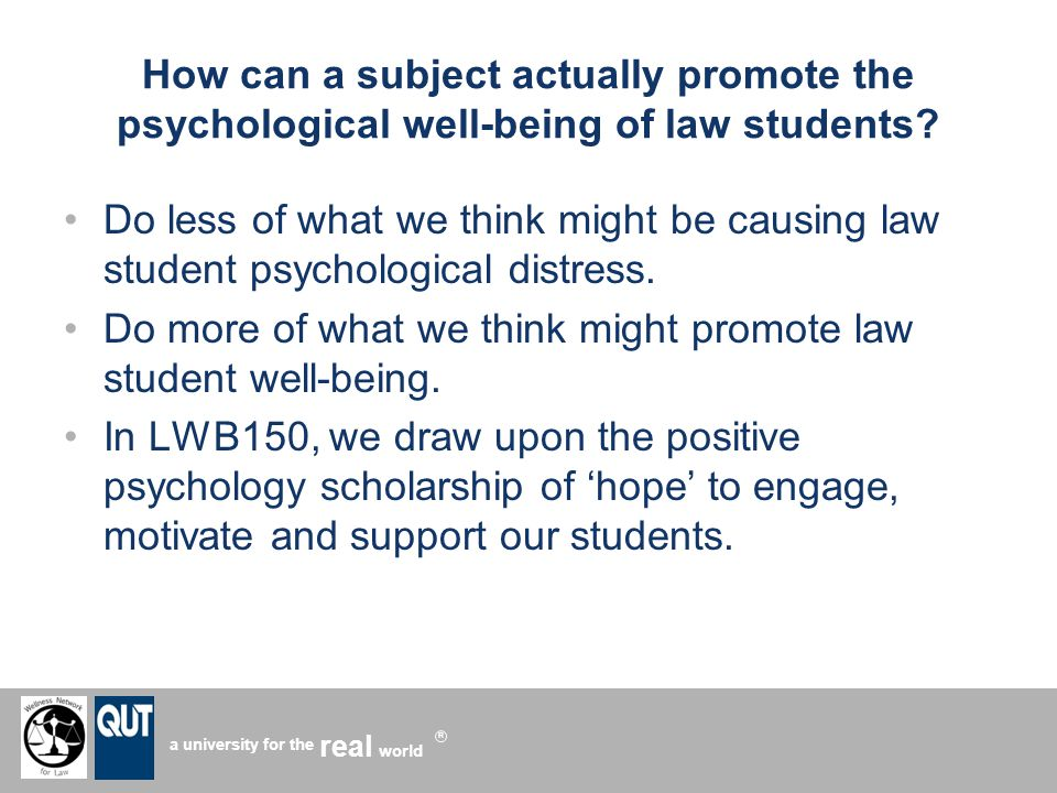 a university for the world real R How can a subject actually promote the psychological well-being of law students.