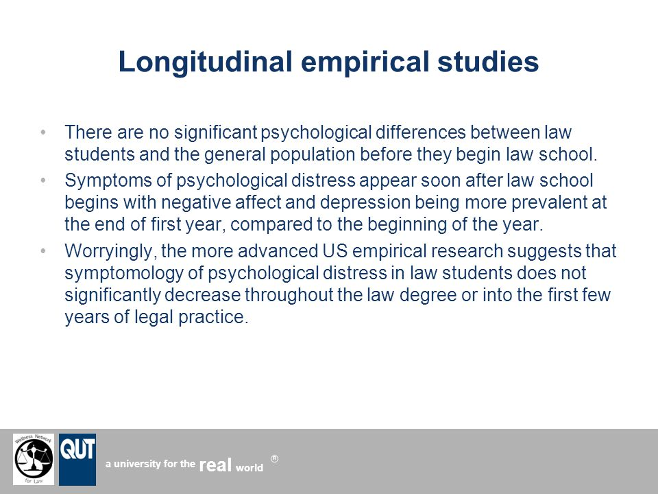 a university for the world real R Longitudinal empirical studies There are no significant psychological differences between law students and the general population before they begin law school.