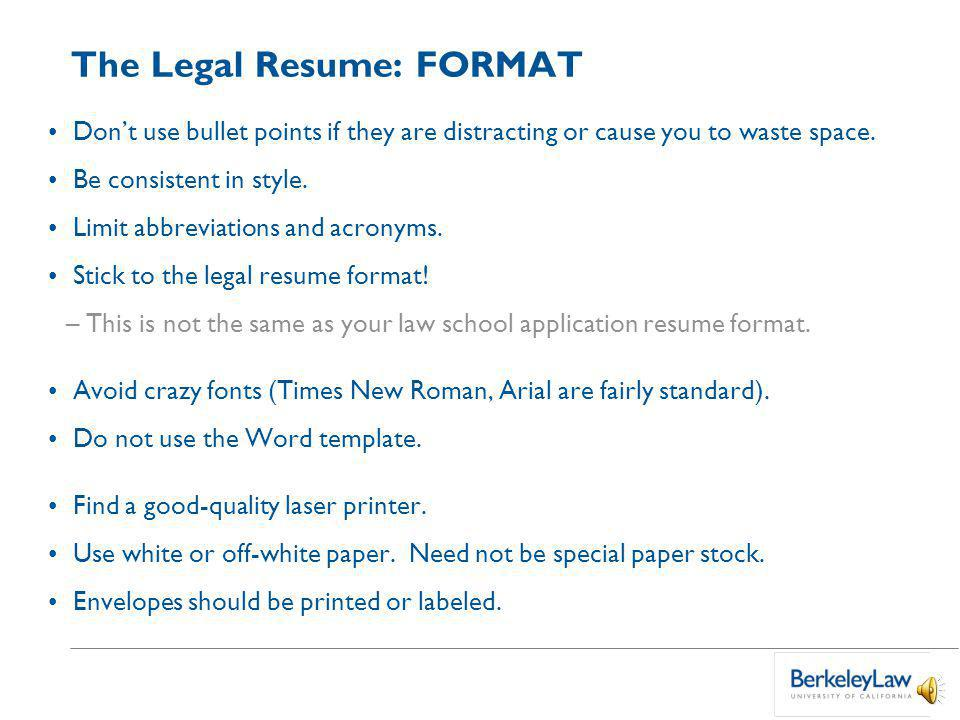The Legal Resume: OTHER SECTIONS Language Skills: List language and your level of competency.